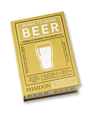 Where to Drink Beer is a travel guide for aficionados of the brew, penned by experts.