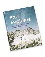 <i>She Explores</i> by Gale Straub is a book that takes you on a journey through women's adventures.