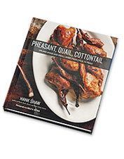 From field to feast—the <i>Pheasant, Quail, Cottontail</i> cookbook details bird and small game prep.