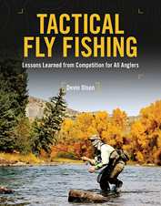 When it comes to books on technique, Tactical Fly Fishing by Devin Olsen is a treasure trove.