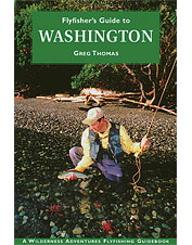 This Washington fly fishing guide book offers a detailed account of the best fisheries.