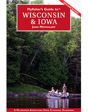 Wisconsin and Iowa fly fishing tips and hot spots are revealed in this fantastic guide book.